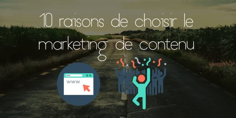10 Raisons de choisir le marketing de contenu