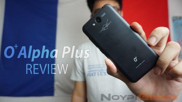O+ Alpha Plus Review - NoypiGeeks