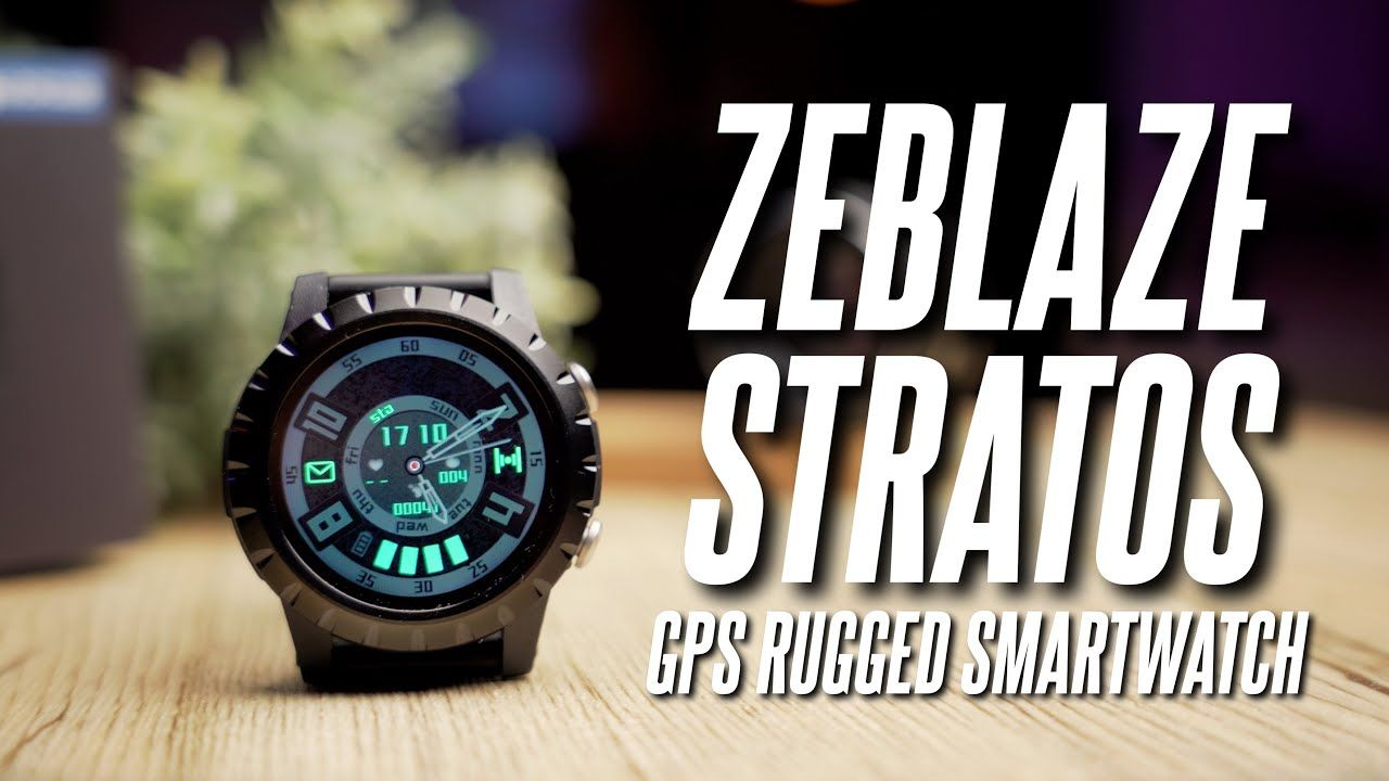 Budget, Rugged Smart Watch with GPS!! Zeblaze Stratos In-Depth Review!