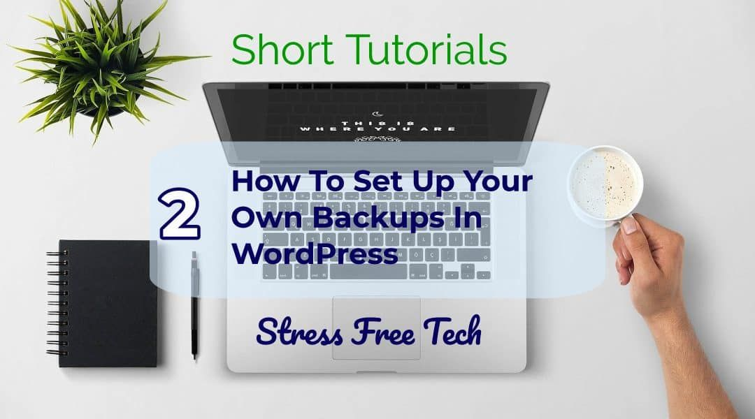 How to Set your own backups in WordPress