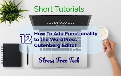 How to Add Functionality to the WordPress Gutenberg Editor